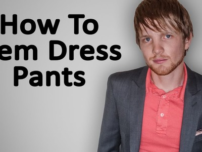How To Hem Dress Pants (Blind Stitch)