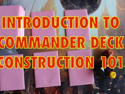 MTG - Introduction To Commander Deck Construction - How To Build EDH
