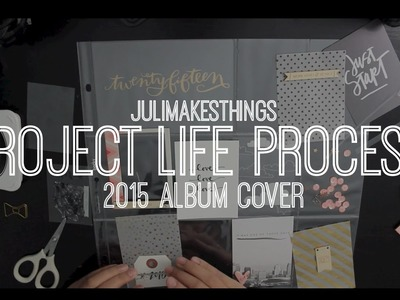 Project Life Process: Project Life 2015 Cover | julimakesthings