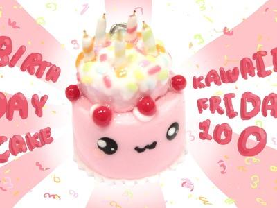 ◕‿◕ Birthday Cake! Kawaii Friday 100 - Tutorial in Polymer clay!