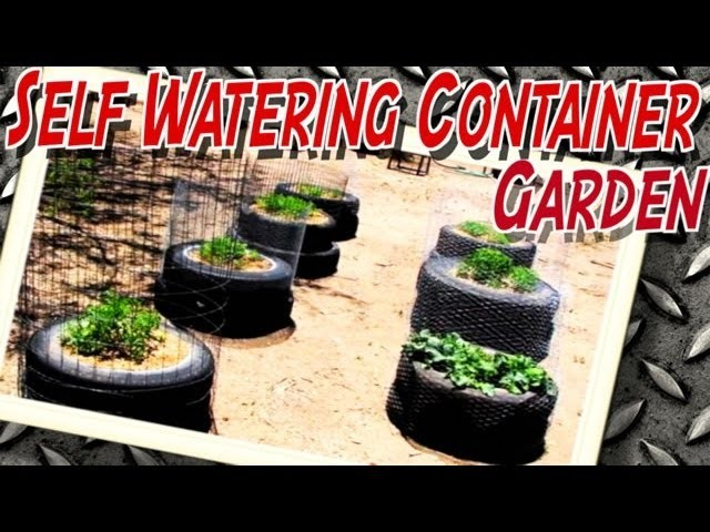 Homemade Self Watering Container with Tire(s) - Garden Construction