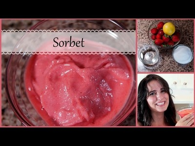 How to Make a Delicious Sorbet (no ice cream maker needed!)