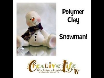 How to Make a Polymer Clay Snowman by Linda Peterson