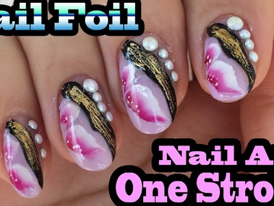 One Stroke  Nail Art Design and Gold Foil Application