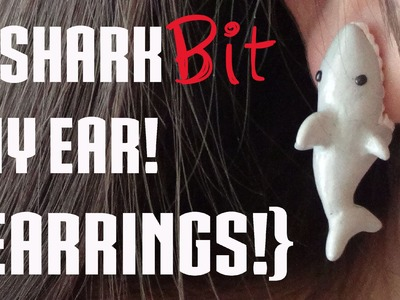 """Shark bit my ear!"" EARRINGS! {Polymer Clay Tutorial}"