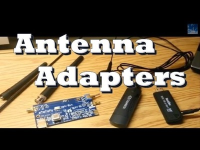 Antenna Adapters for USB SDR Dongles- Tutorial