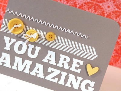 Perfectly Placed Cut Letters (You Are Amazing) - Make a Card Monday #161
