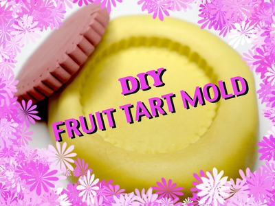 Clay Tutorial: Fruit Tart Mold