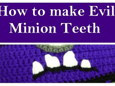 Evil Minion Teeth | How to make them | Video Tutorial