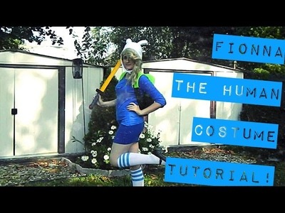 Fionna The Human Costume Tutorial!