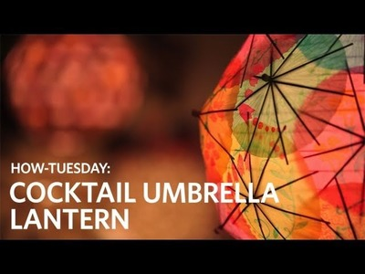 How to Make a Cocktail Umbrella Lantern