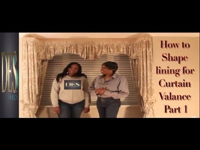 How to Shape lining for Curtain Valance part 1