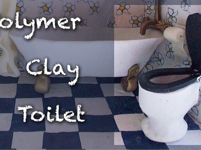 Miniature tutorial - Polymer clay Bathroom roombox Part 3 of 4 - W.C.