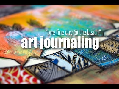 """Art journaling """"one fine day at the beach"""""""