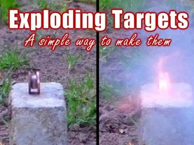 Exploding Targets: How To Make Them