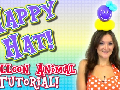 Happy Hat Balloon Animal Tutorial!