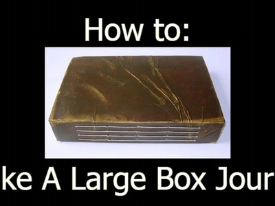 How to Make a Large Box Journal - Recycled Art Journal Project