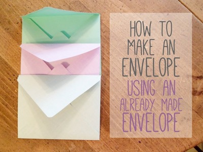 How to Make an Envelope With an Already Made Envelope (The Quickest Way to Make an Envelope)