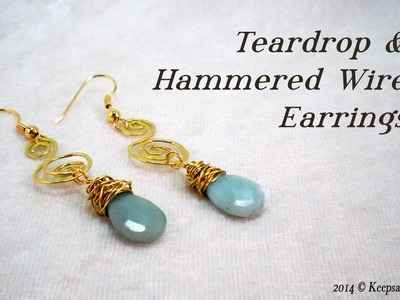 Teardrop & Hammered Wire Earrings Tutorial