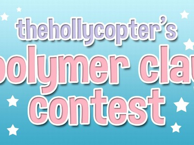 TheHollycopter's Polymer Clay Contest!!!!!! [CLOSED]