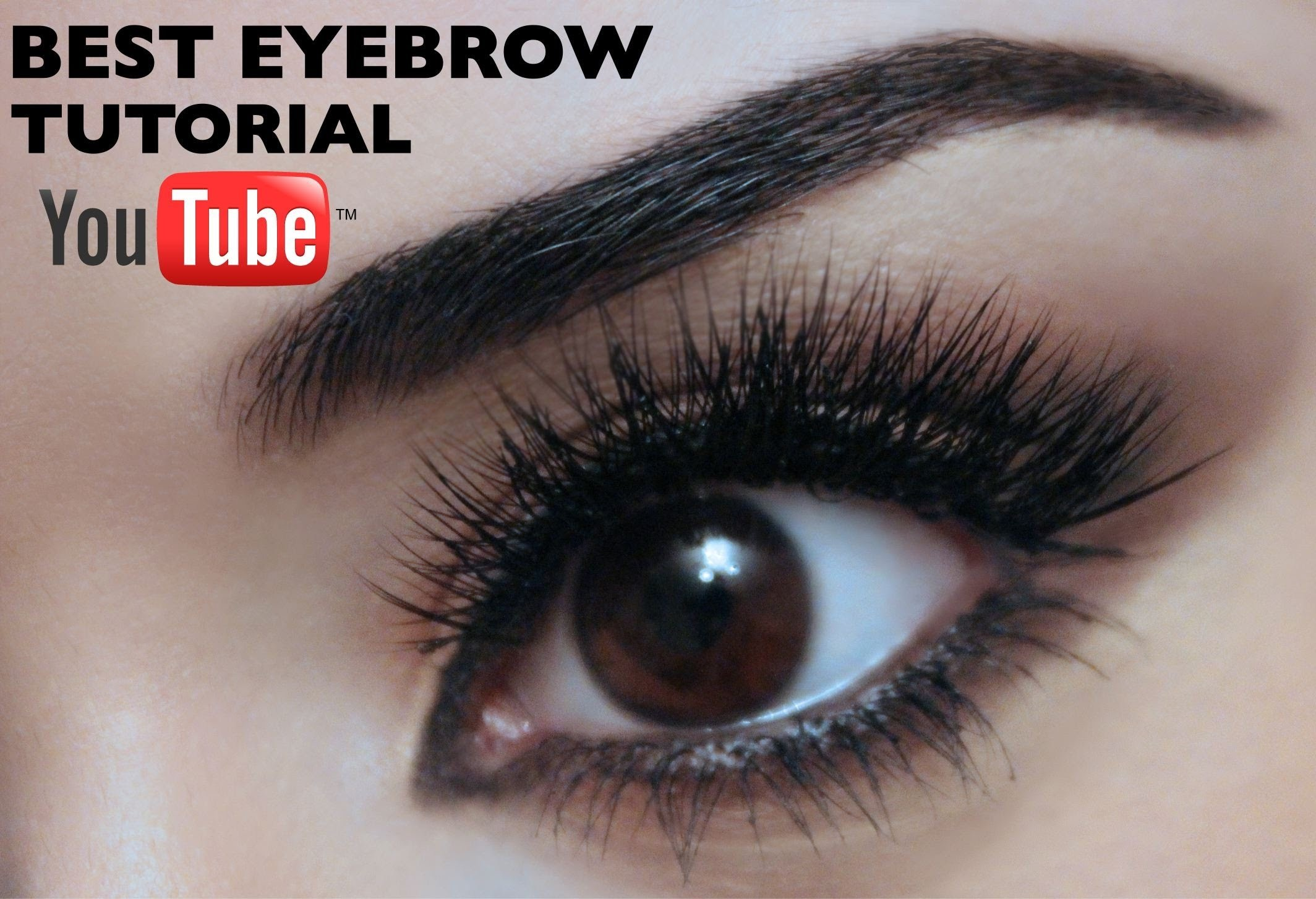Best Eyebrow Tutorial On YouTube As Voted By YOU!