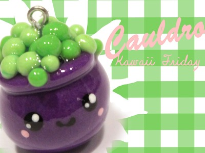 ◕‿◕ Cauldron! Kawaii Friday 96 - Tutorial in Polymer clay!