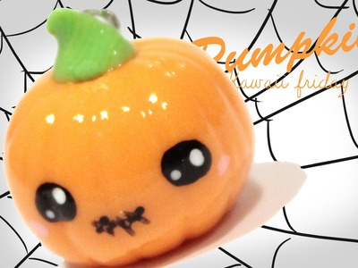 ◕‿◕Pumpkin! Kawaii Friday 94 - Tutorial in Polymer clay!