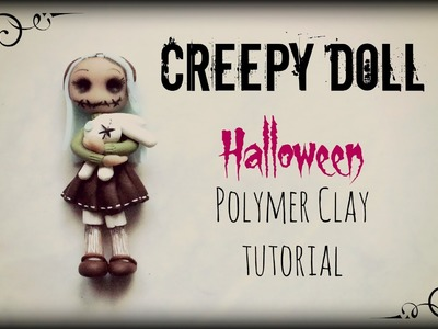 Creepy Doll ▪ Halloween ▪ Polymer Clay tutorial