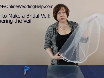 Gathering Your Veil: Step 4 in How to Make a Bridal Veil Series