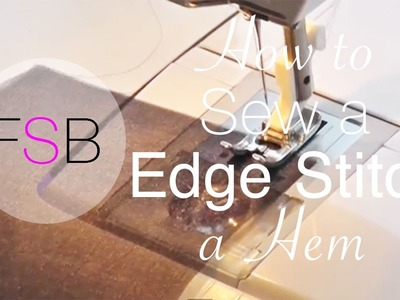 How to Edge Stitch a Hem