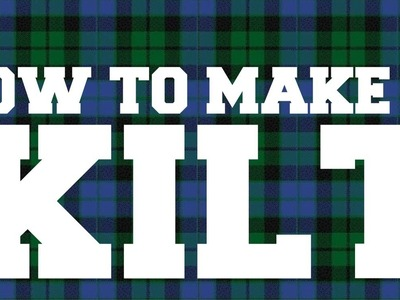 How to make a Kilt - Part 1
