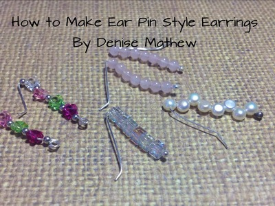 How to Make Ear Pin.Climber Earrings by Denise Mathew