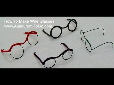 How To Make Wire Glasses For Dolls