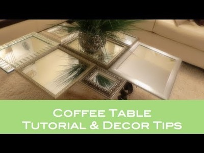 DIY: Coffee Table Tutorial & Decor Tips