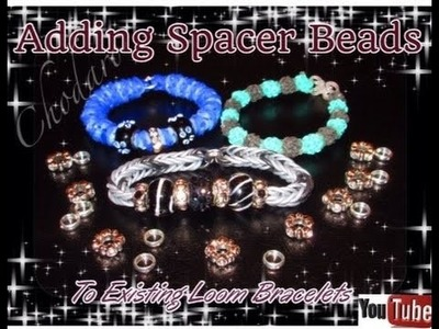 How to add spacer beads to existing loom bracelets