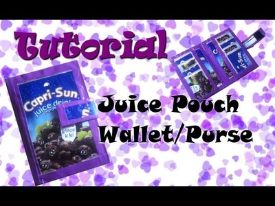How To Make A Juice Pouch Purse.Wallet