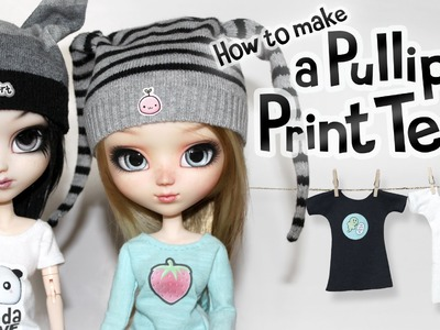 How to Make a Print Tee for your Pullip Doll