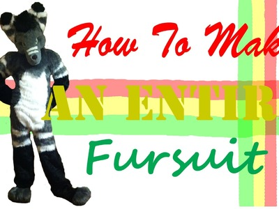 How To Make An ENTIRE Fursuit