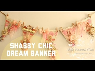 Shabby Chic Altered Dream Banner - May Arts DT round 2 submission