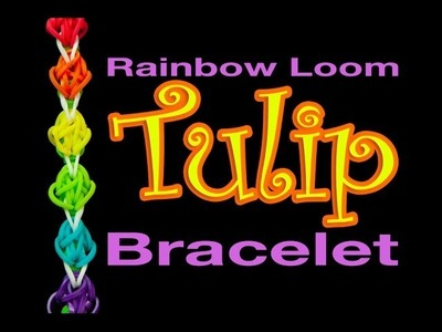 How to make Tulip Rainbow Loom Bracelet