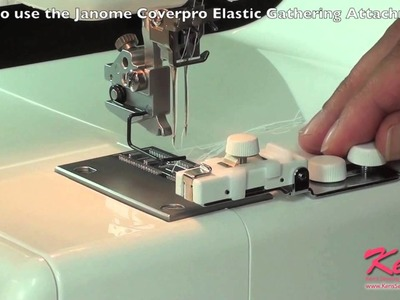 How to use the Janome Coverpro Elastic Attachment