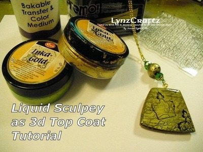 Liquid Sculpey Polymer Clay as 3D top coat tutorial