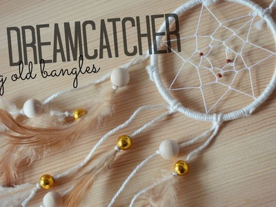 DIY Dreamcatcher using old bangles