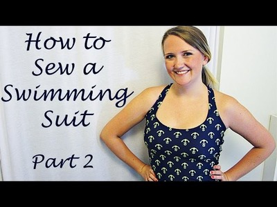 How to EASILY Sew a Swimming Suit - Part 2