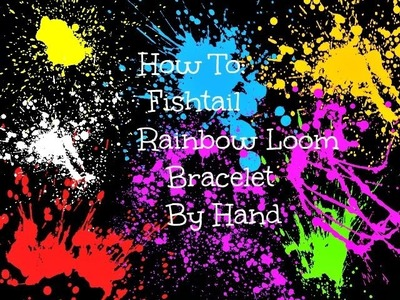 How to Make a Rainbow Loom Fishtail Bracelet by Hand