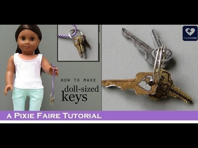 How To Make Tiny Keys For Dolls!