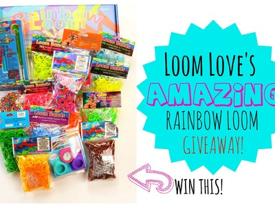 Loom Love's AMAZING Rainbow Loom Giveaway