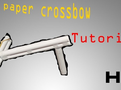 Paper Crossbow Tutorial