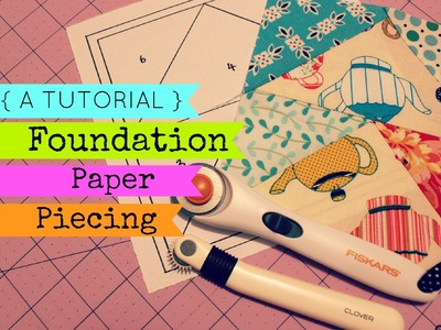 TUTORIAL: Foundation Paper Piecing | 3and3quarters