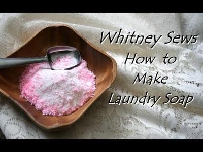 Whitney Sews- Handmade Laundry Soap Tutorial